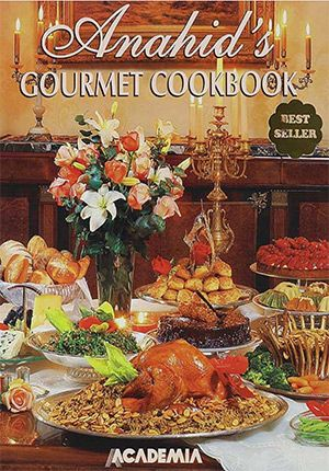 Anahid's Gourmet Cookbook (English)