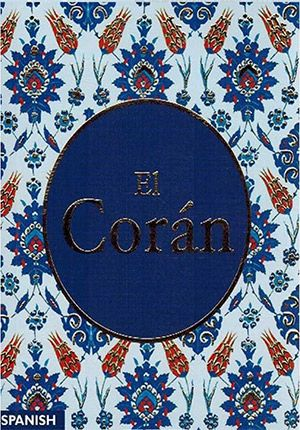 El Coran (Quran) Spanish Translation by Julio Cortes (Spanish) Hardcover
