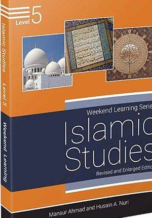 Weekend Learning Islamic Studies: Level 5 (Revised and Enlarged Edition)