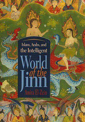Islam, Arabs, and Intelligent World of the Jinn