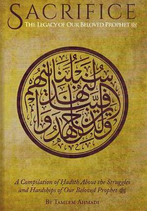 Sacrifice: The Legacy of our beloved Prophet