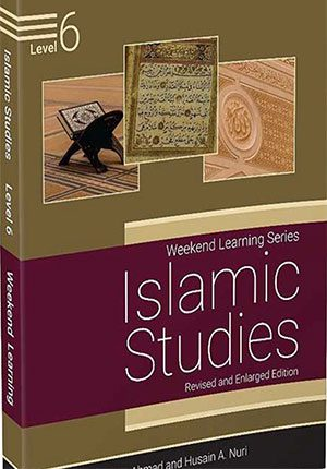 Weekend Learning Islamic Studies: Level 6 (Revised and Enlarged Edition)