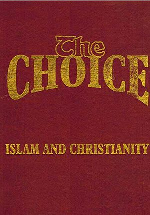 The Choice: Islam and Christianity (English-Hardcover)
