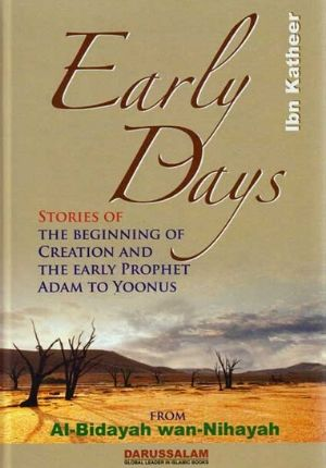 Early Days: Taken from al-Bidayah wa-al-Nihayah