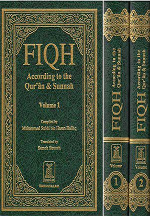 Fiqh According to the Qur'an & Sunnah (2 Vol Set)