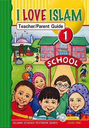 I Love Islam Level 1 Teacher and Parent Guide.