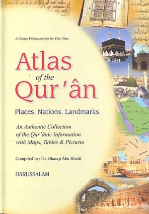 ية > Qur'an and Tafsir - English > Atlas of The Quran: Places - Nations - Landmarks